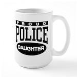 Proud Police Daughter Large Mug