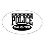 Proud Police Daughter Oval Sticker