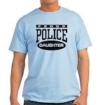Proud Police Daughter Light T-Shirt