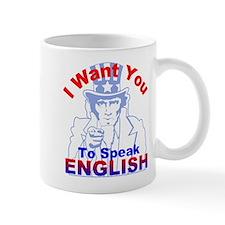 I Want You to Speak English R Mug