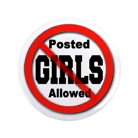 """Posted No Girls Allowed 3.5"""" Button (100 pack)"""
