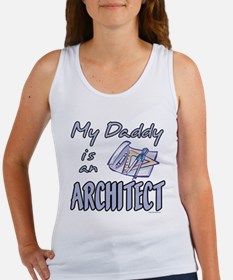 MY DADDY IS AN ARCHITECT Women's Tank Top
