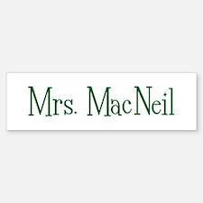 Mrs. MacNeil Bumper Bumper Bumper Sticker