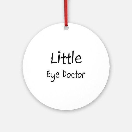 Little Eye Doctor Ornament (Round)