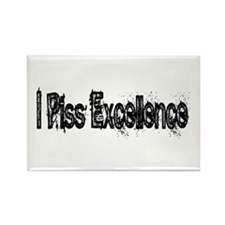 I Piss Excellence Rectangle Magnet