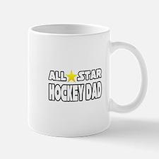 """""""All Star Hockey Dad"""" Mug"""