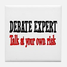 Debate Expert talk at your risk Tile Coaster