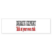 Debate Expert talk at your risk Bumper Bumper Sticker