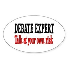 Debate Expert talk at your risk Oval Decal