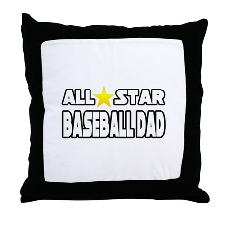 """All Star Baseball Dad"" Throw Pillow"