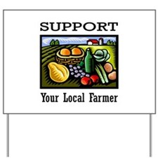 Support Your Local Farmer Yard Sign