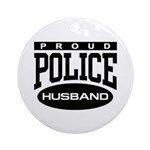 Proud Police Husband Ornament (Round)