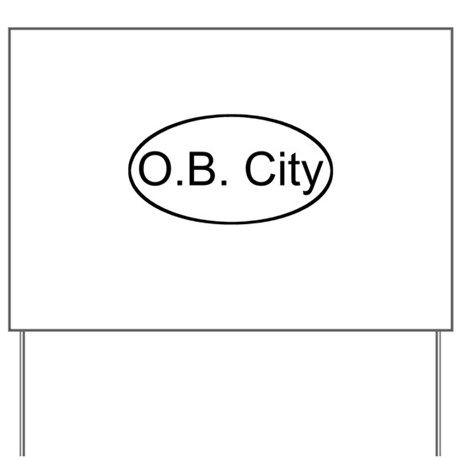 O.B. City Yard Sign