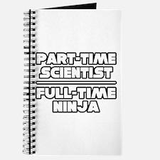 """""""P/T Scientist...F/T Ninja"""" Journal"""