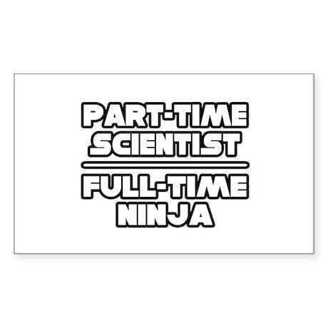 """""""P/T Scientist...F/T Ninja"""" Rectangle Sticker"""
