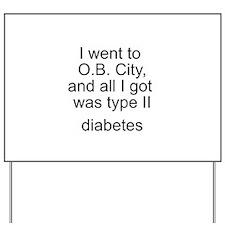 O.B. City - Diabetes Yard Sign