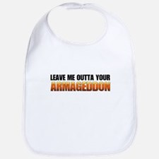 Your Armageddon not mine Bib