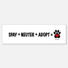 Spay, Neuter, Adopt Bumper Bumper Bumper Sticker