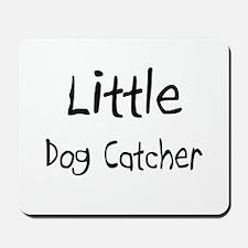 Little Dog Catcher Mousepad