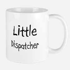 Little Dispatcher Mug