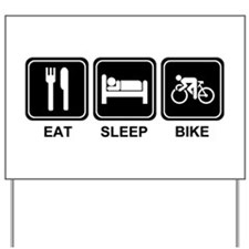 EAT SLEEP BIKE Yard Sign