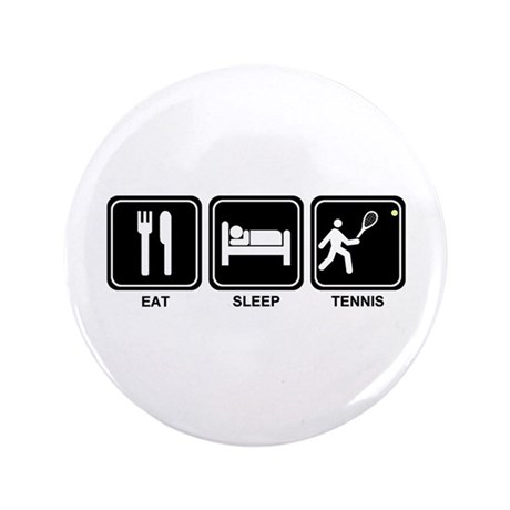 "EAT SLEEP TENNIS 3.5"" Button"