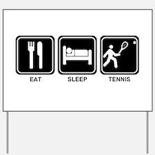 EAT SLEEP TENNIS Yard Sign