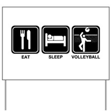 EAT SLEEP VOLLEYBALL Yard Sign