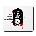 When did you stop remembering? Mousepad
