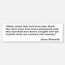 Cree Environment Proverb Bumper Bumper Stickers