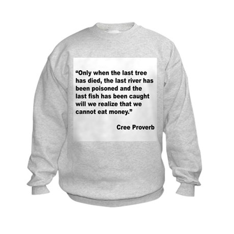 Cree Environment Proverb (Front) Kids Sweatshirt