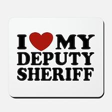 I Love My Deputy Sheriff Mousepad