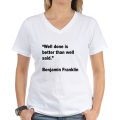 Benjamin Franklin Well Done Quote Shirt