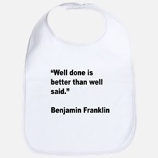 Benjamin Franklin Well Done Quote Bib