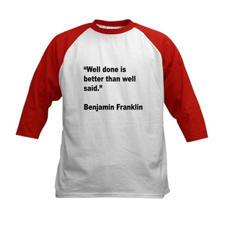 Benjamin Franklin Well Done Quote (Front) Kids Bas