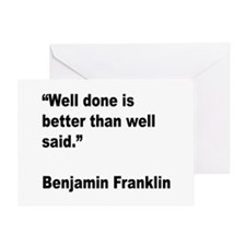 Benjamin Franklin Well Done Quote Greeting Card