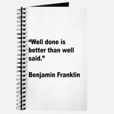Benjamin Franklin Well Done Quote Journal