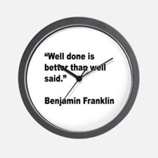 Benjamin Franklin Well Done Quote Wall Clock