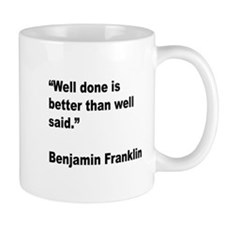 Benjamin Franklin Well Done Quote Mug