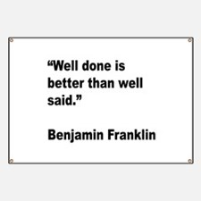 Benjamin Franklin Well Done Quote Banner