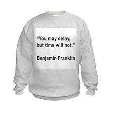 Benjamin Franklin Time Quote (Front) Sweatshirt