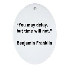Benjamin Franklin Time Quote Oval Ornament
