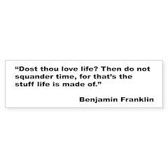 Benjamin Franklin Love Life Quote Bumper Bumper Sticker