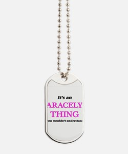 It's an Aracely thing, you wouldn&#39 Dog Tags