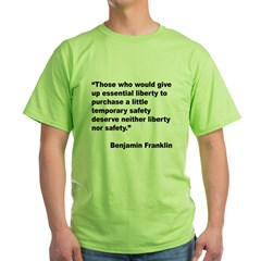 Benjamin Franklin Liberty Quote (Front) Green T-Sh