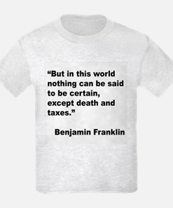 Benjamin Franklin Death Taxes Quote T-Shirt