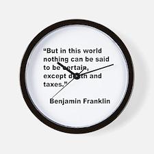 Benjamin Franklin Death Taxes Quote Wall Clock