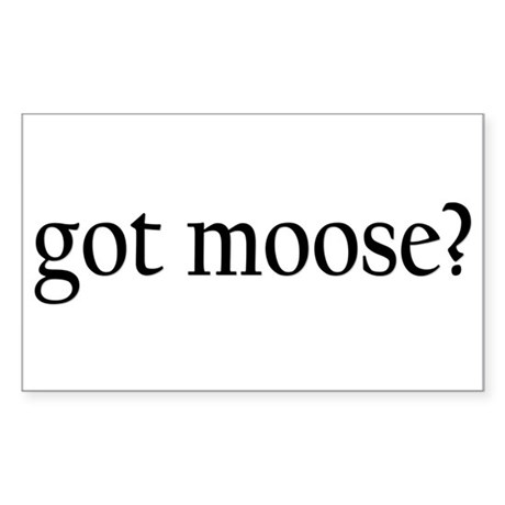 Got Moose? Rectangle Sticker