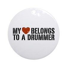 My Heart Belongs to a Drummer Ornament (Round)