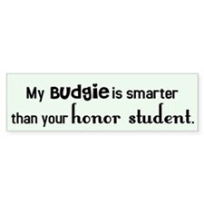 Budgie Honor Student Bumper Bumper Sticker
